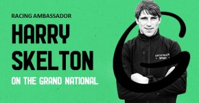 Harry Skelton previews the 2021 Grand National
